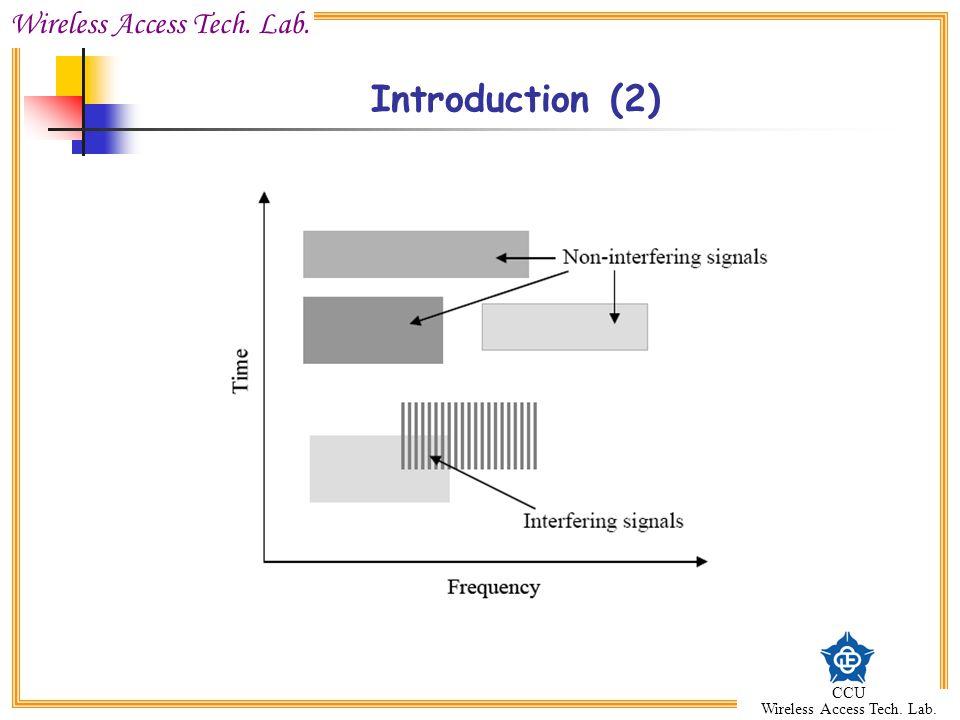 Wireless Access Tech. Lab. CCU Wireless Access Tech. Lab. Introduction (2)