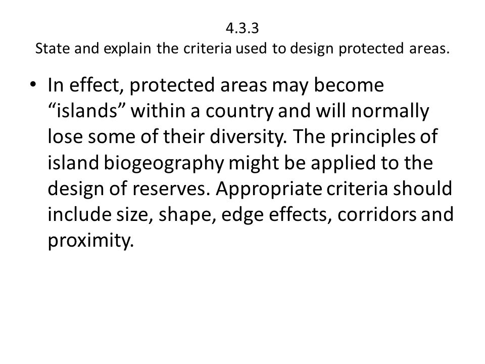 4.3.3 State and explain the criteria used to design protected areas.
