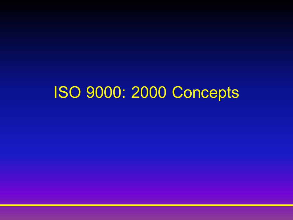 ISO 9000: 2000 Concepts
