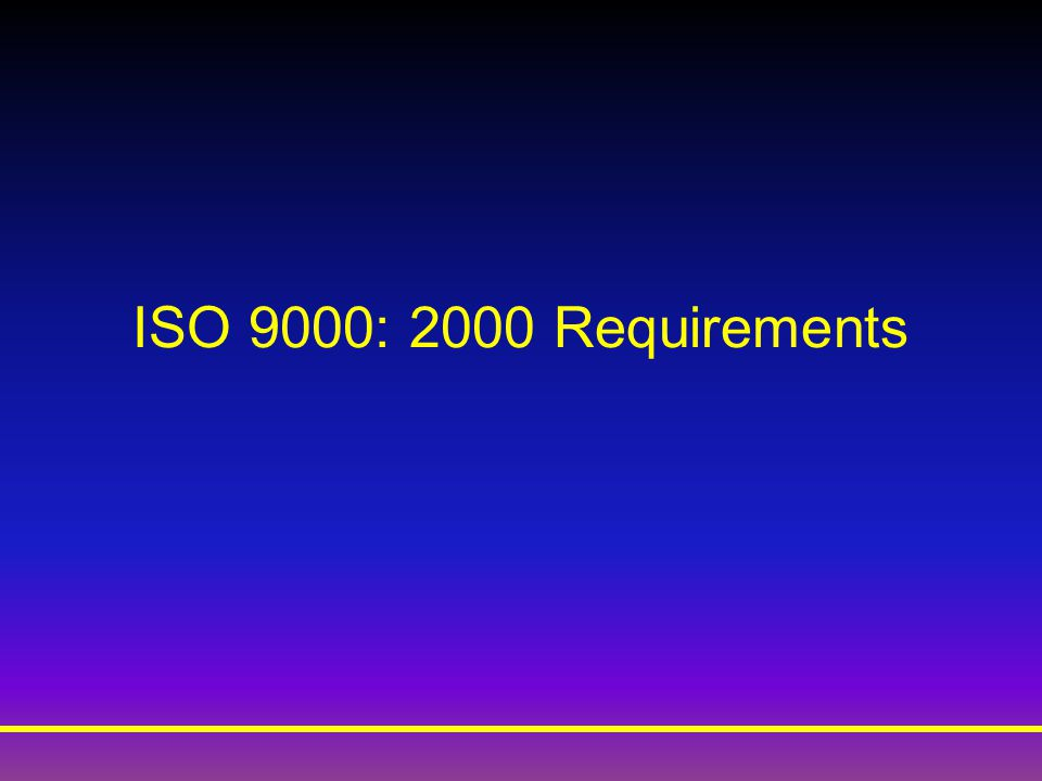 ISO 9000: 2000 Requirements