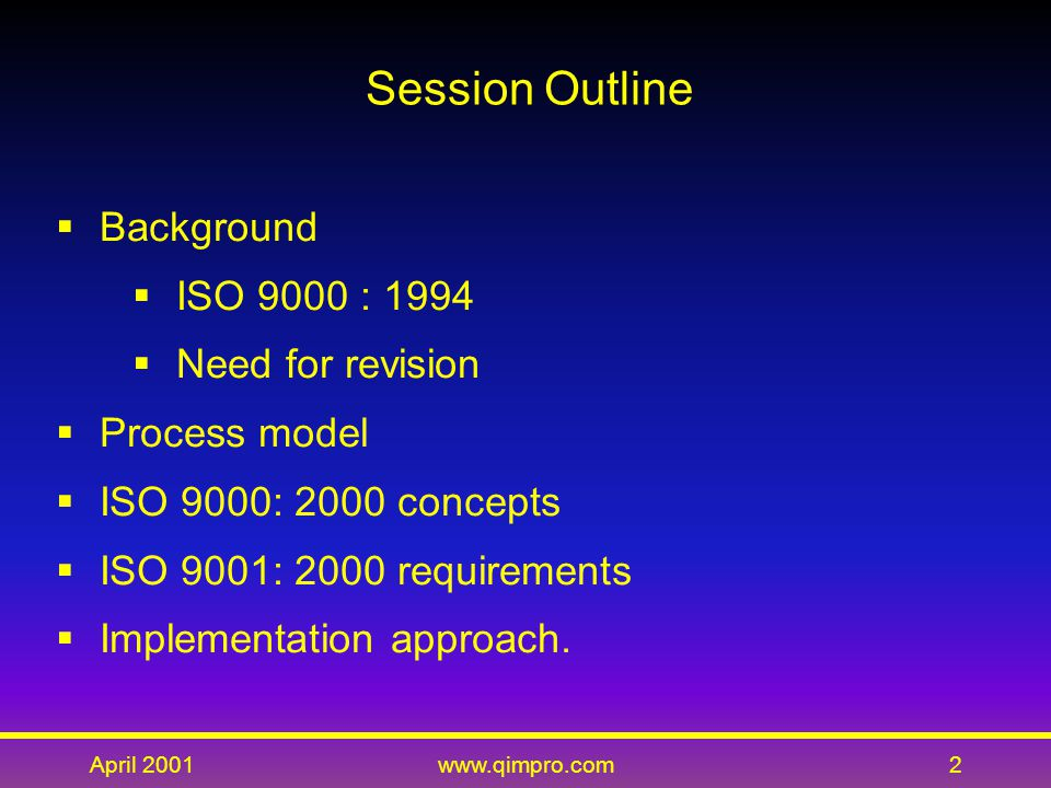 April 2001www.qimpro.com33  Quality Council of Indiana and David Hutchins  In-house program  ISO 9000 : 2000 interpretations  Auditing skills  Report writing skills  Review skills  Behavioral skills/ interdependent paradigm  3 days per batch.