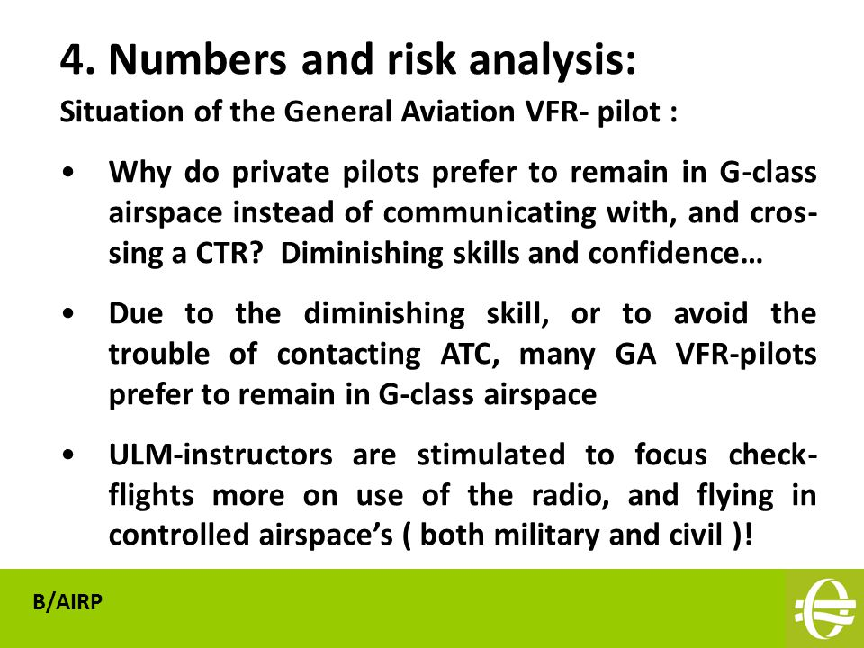 Situation of the General Aviation VFR- pilot : Why do private pilots prefer to remain in G-class airspace instead of communicating with, and cros- sing a CTR.