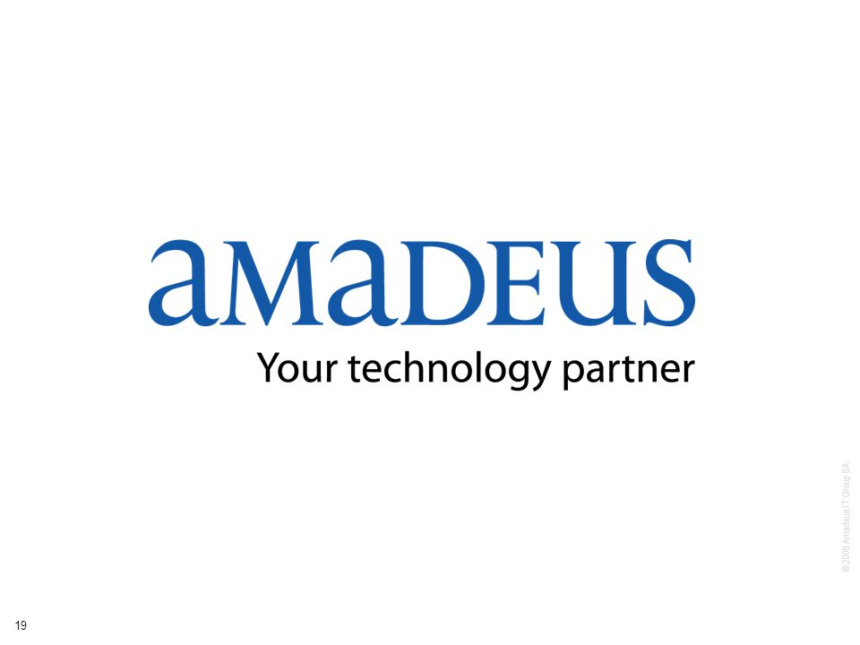 © 2006 Amadeus IT Group SA 19