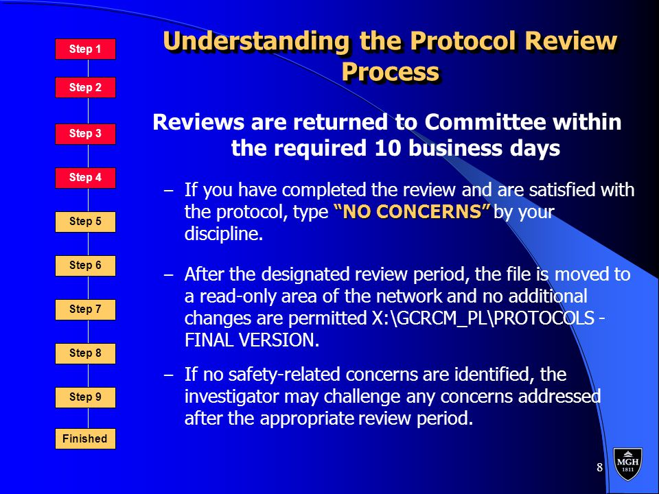 8 Understanding the Protocol Review Process Reviews are returned to Committee within the required 10 business days NO CONCERNS – If you have completed the review and are satisfied with the protocol, type NO CONCERNS by your discipline.