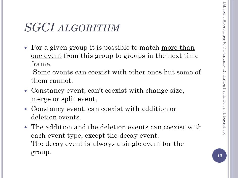 SGCI ALGORITHM For a given group it is possible to match more than one event from this group to groups in the next time frame.