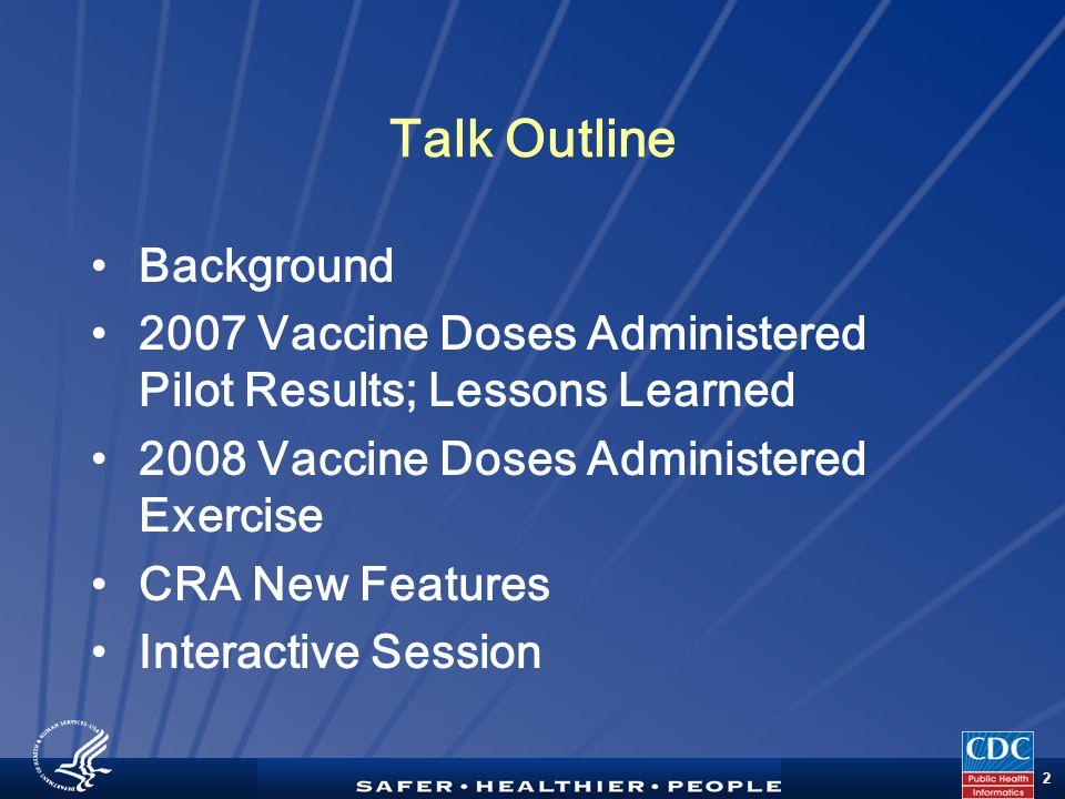 TM 43 4.Do exercises (2007 pilot) improve collection of routine seasonal data.