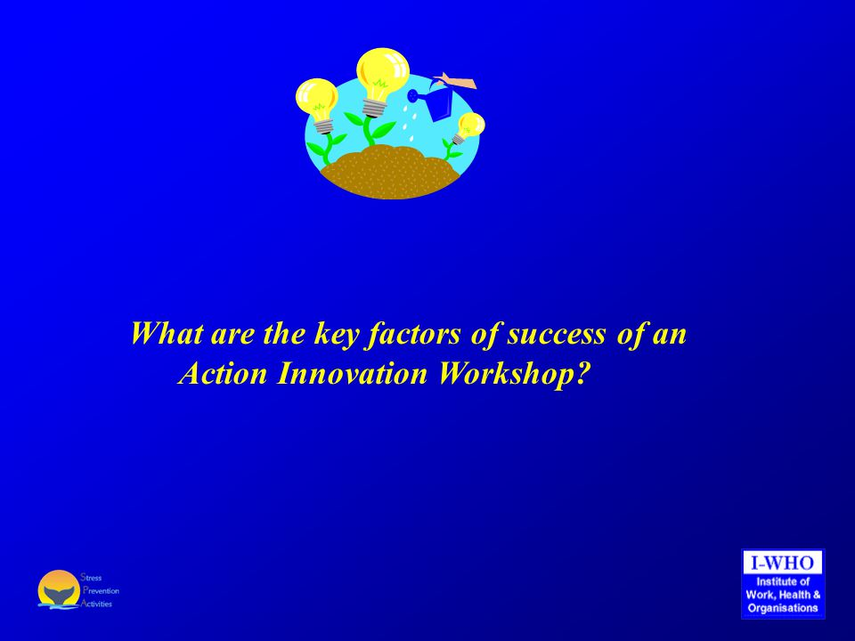 What are the key factors of success of an Action Innovation Workshop?