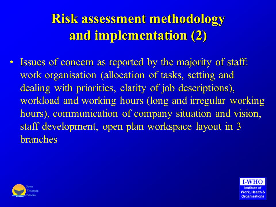 Evaluation of risk management process and intervention (1) Timeframe for evaluating the results of the interventions and the risk management process depend on: availability of resources, commitment on behalf of the organisation, the number and nature of the interventions that are implemented Recommended that the risk management process is repeated on a yearly basis Evaluation through interviews, examination of organisational data and re-administering the risk assessment survey