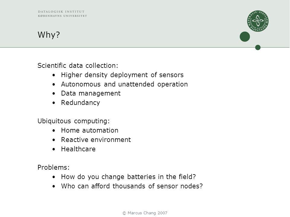 What characterizes a sensor node.