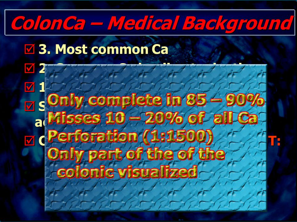 ColonCa – Medical Background  3. Most common Ca  2.