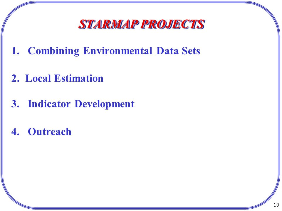 10 STARMAP PROJECTS 1.Combining Environmental Data Sets 2.