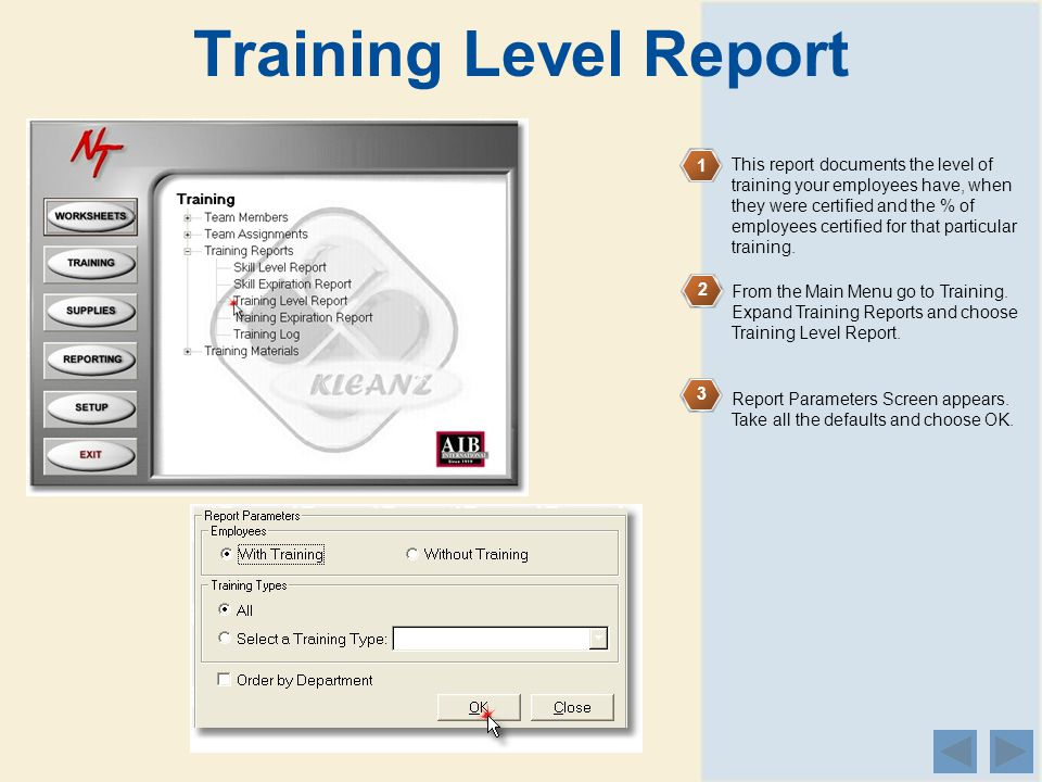 Training Level Report 1 2 3 This report documents the level of training your employees have, when they were certified and the % of employees certified for that particular training.