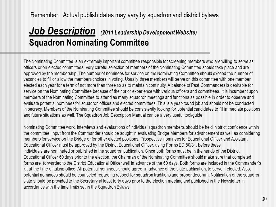 Job Description (2011 Leadership Development Website) Squadron Nominating Committee 30 The Nominating Committee is an extremely important committee responsible for screening members who are willing to serve as officers or on elected committees.
