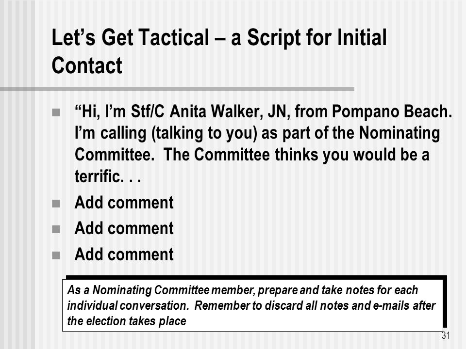 31 Let's Get Tactical – a Script for Initial Contact Hi, I'm Stf/C Anita Walker, JN, from Pompano Beach.