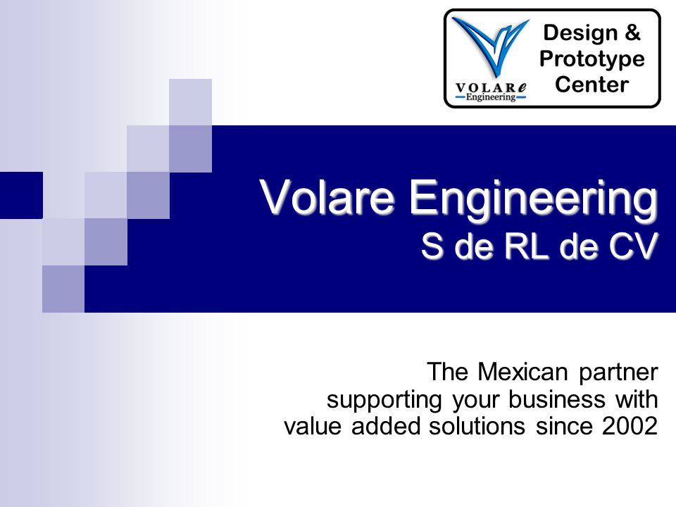 The Mexican partner supporting your business with value added solutions since 2002 Volare Engineering S de RL de CV