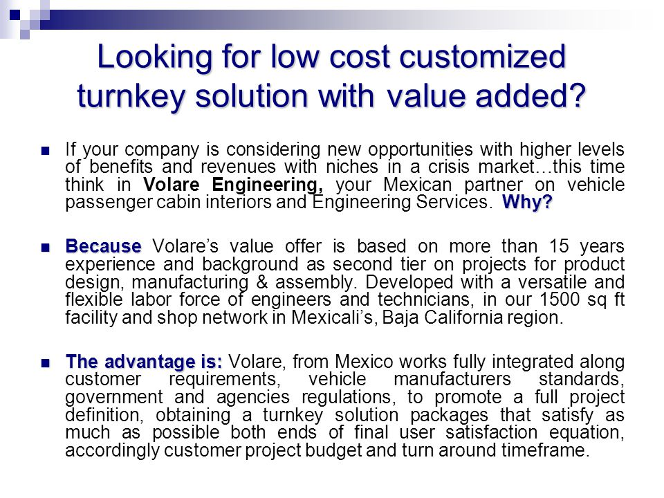 Looking for low cost customized turnkey solution with value added.