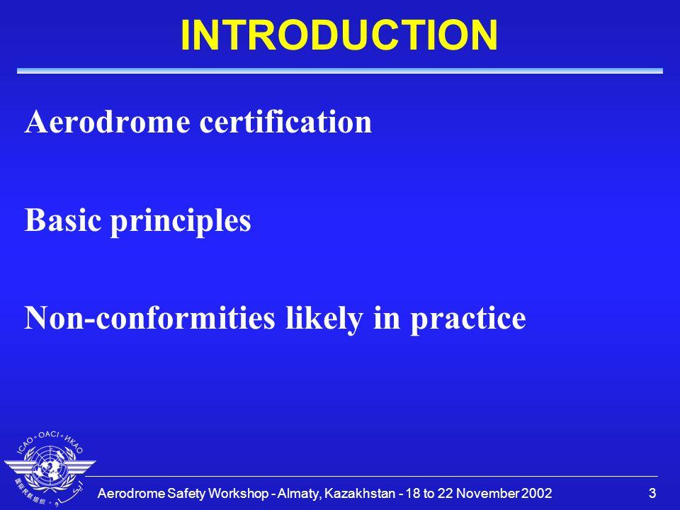 Aerodrome Safety Workshop - Almaty, Kazakhstan - 18 to 22 November 200234 QUESTIONS ?