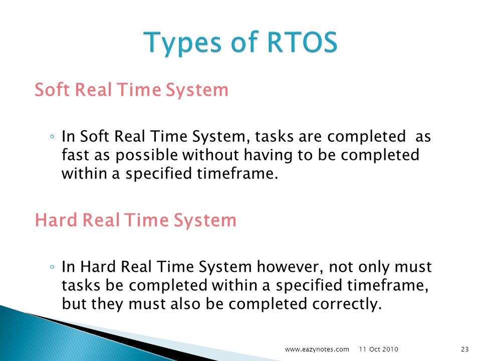 Soft Real Time System ◦ In Soft Real Time System, tasks are completed as fast as possible without having to be completed within a specified timeframe.