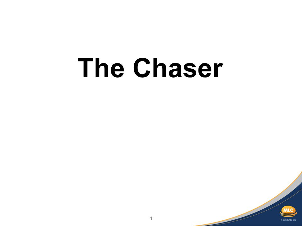 1 The Chaser
