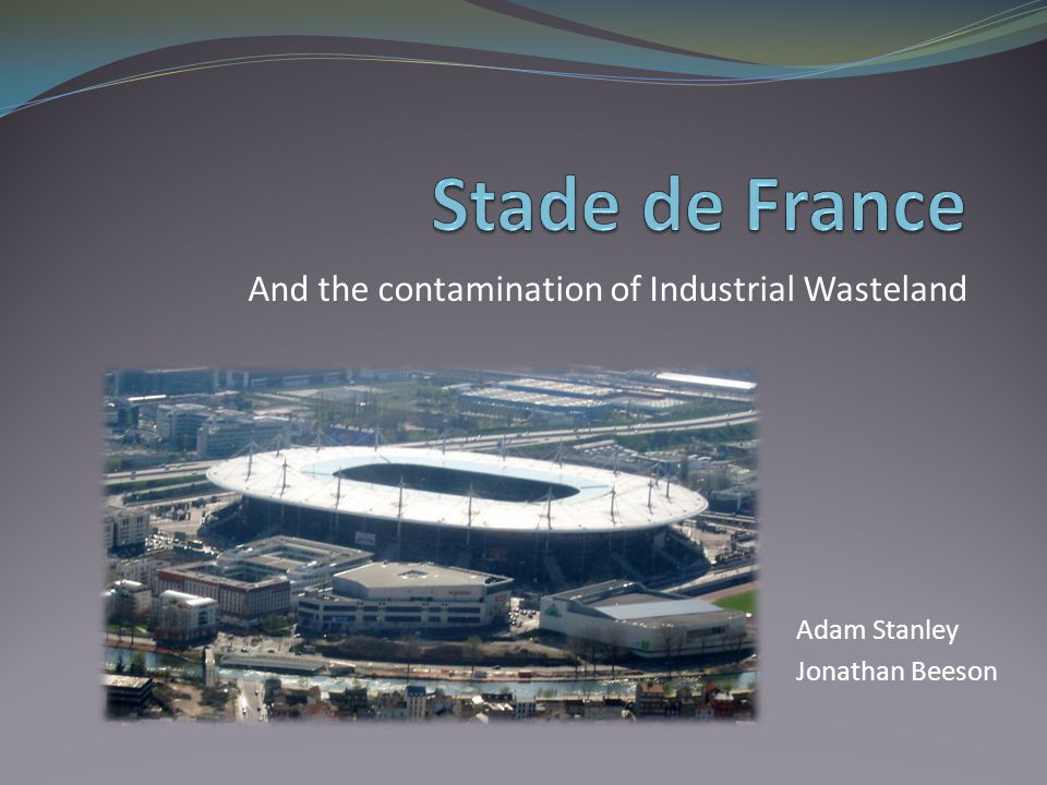 And the contamination of Industrial Wasteland Adam Stanley Jonathan Beeson