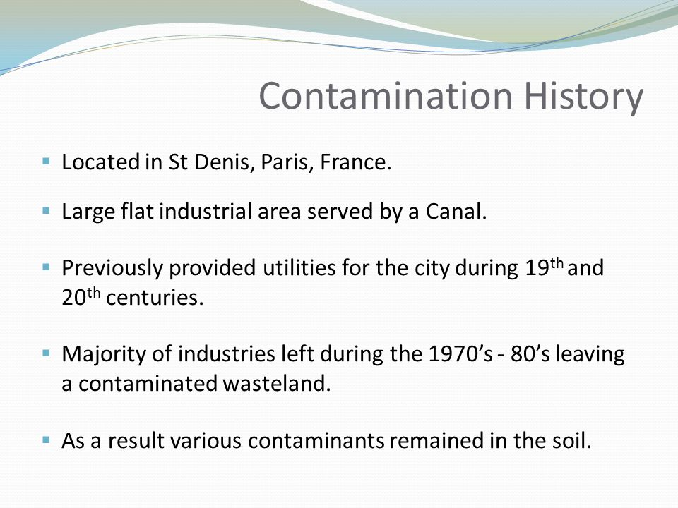 Contamination History  Located in St Denis, Paris, France.