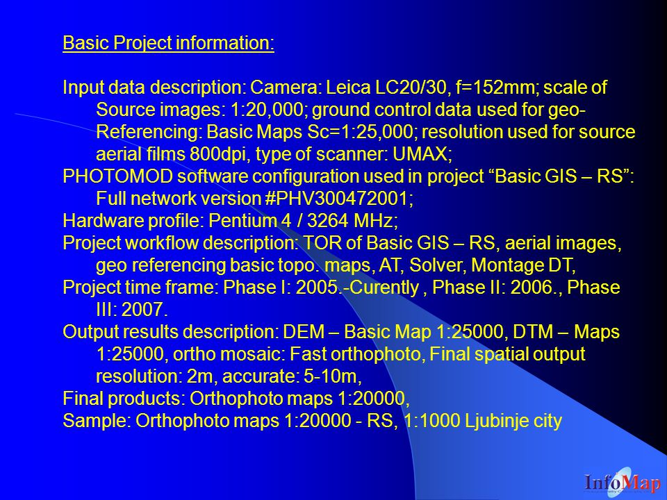 Project time frame: Phase I – 2005 – Currently, Phase II – 2006, Phase III -2007.