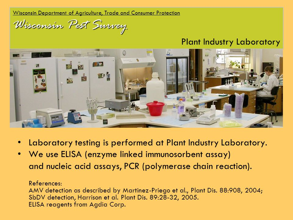 Laboratory testing is performed at Plant Industry Laboratory.