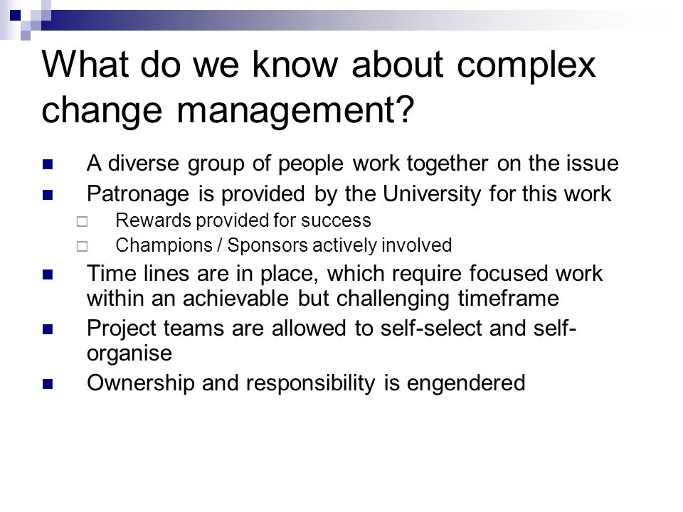 What do we know about complex change management.