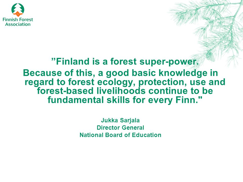 Finland is a forest super-power.
