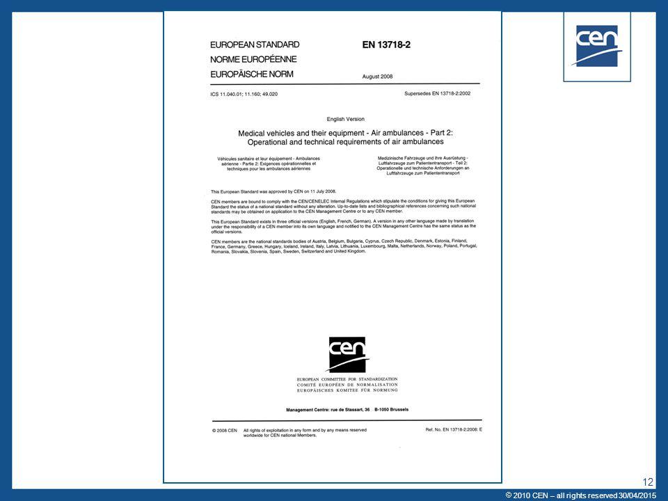  2005 CEN – all rights reserved 12  2010 CEN – all rights reserved 30/04/2015
