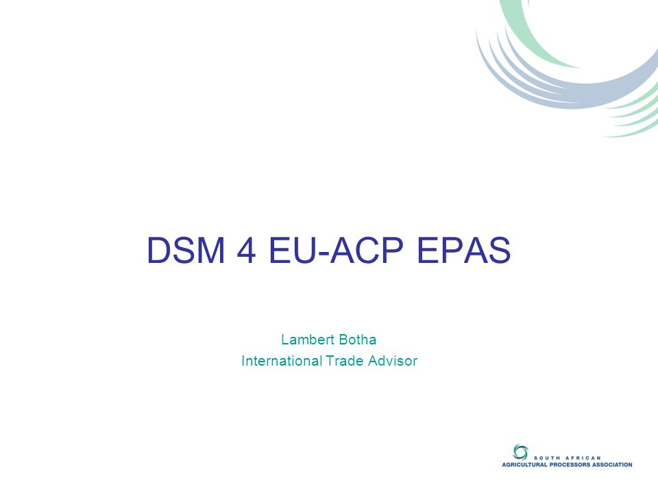 DSM 4 EU-ACP EPAS Lambert Botha International Trade Advisor