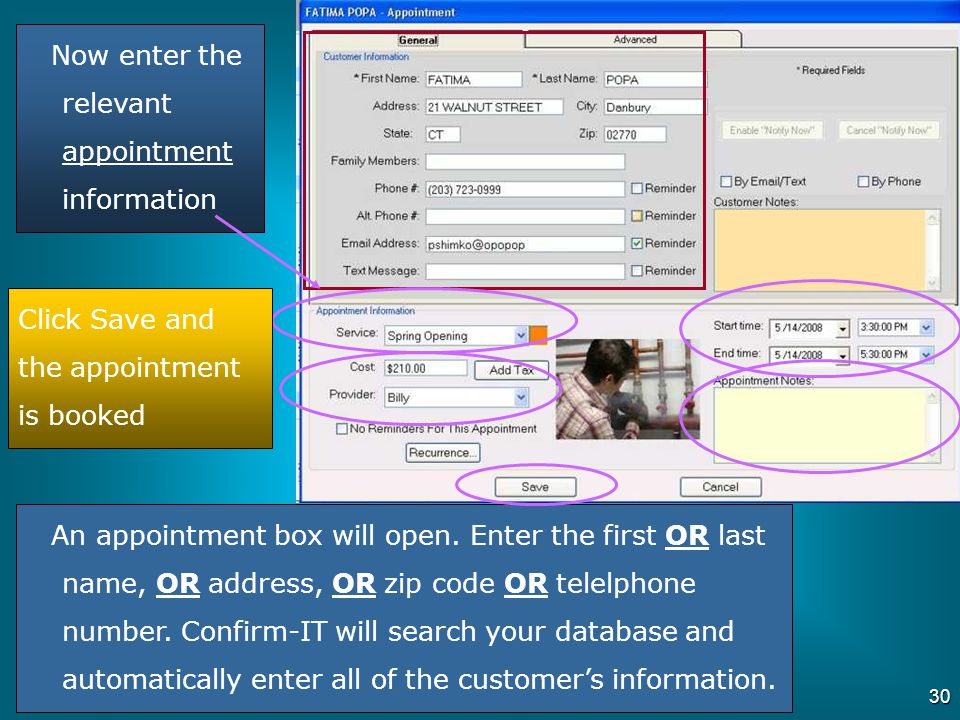 29 When a customer calls in, just click on an available appointment under the appropriate timeframe or technician.
