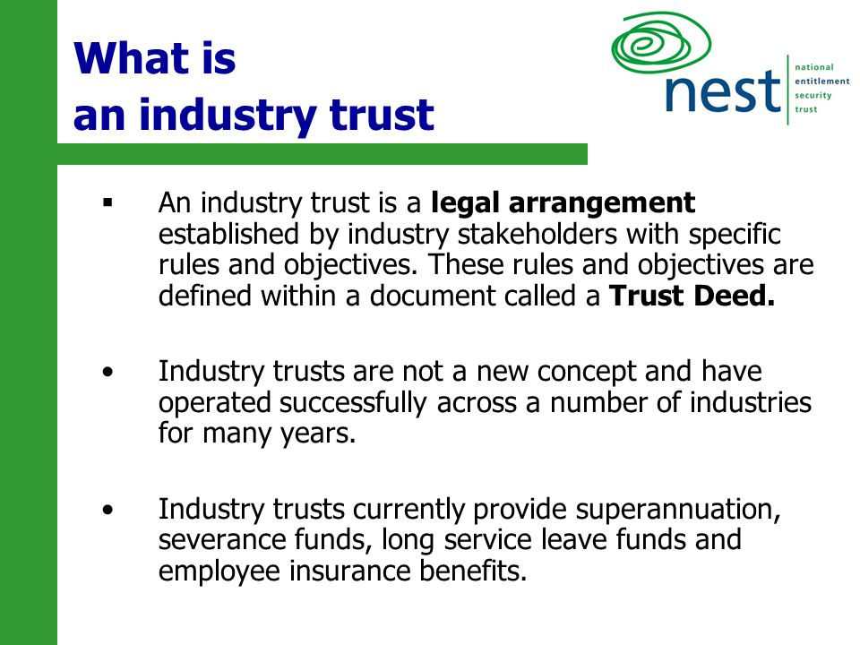 3  An industry trust is a legal arrangement established by industry stakeholders with specific rules and objectives. These rules and objectives are d