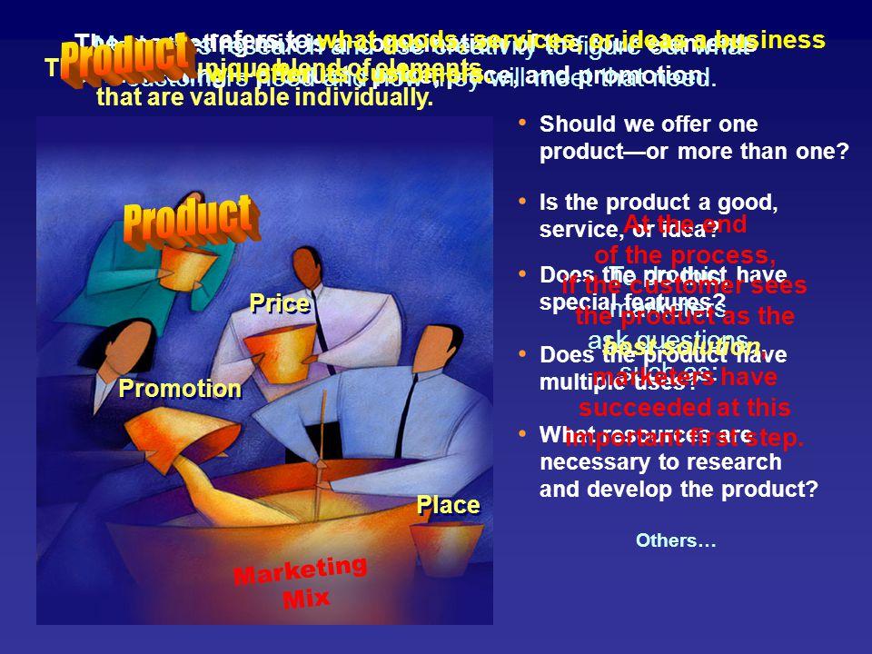 Explain the nature of the marketing mix.