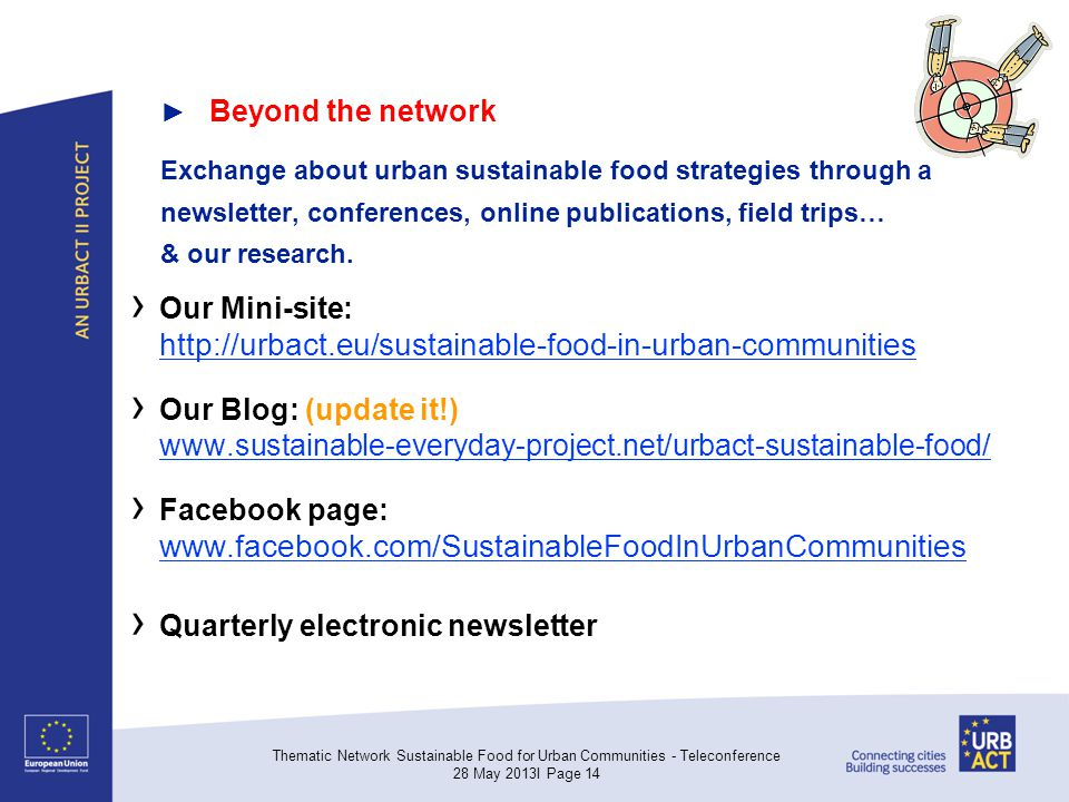 ► Beyond the network Exchange about urban sustainable food strategies through a newsletter, conferences, online publications, field trips… & our research.