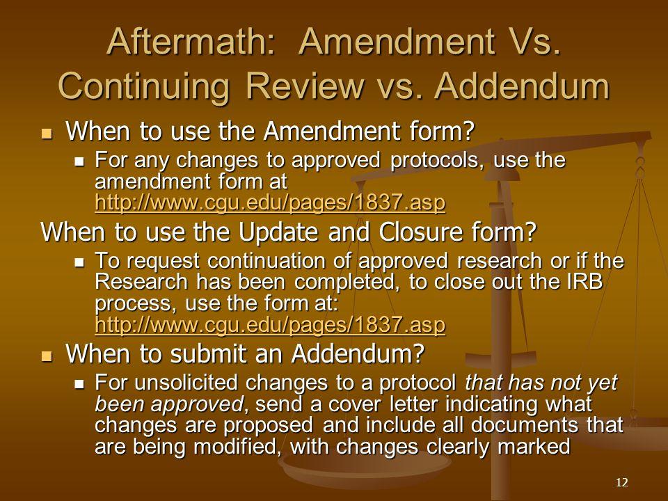 12 Aftermath: Amendment Vs. Continuing Review vs.