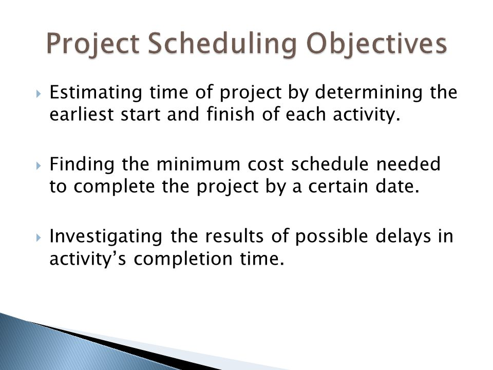  Estimating time of project by determining the earliest start and finish of each activity.