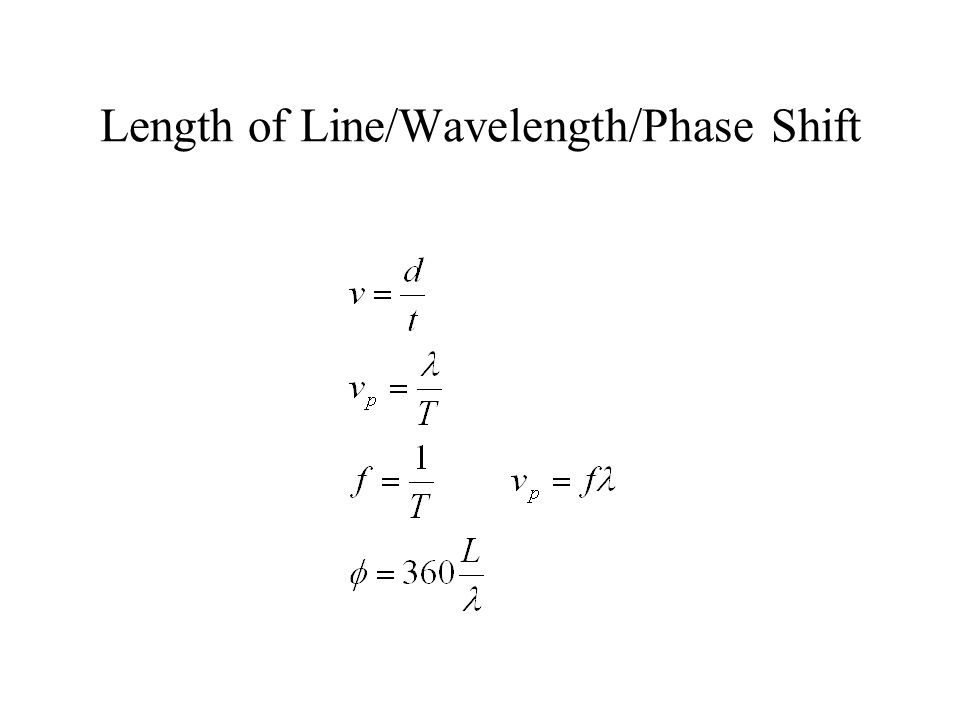 Length of Line/Wavelength/Phase Shift