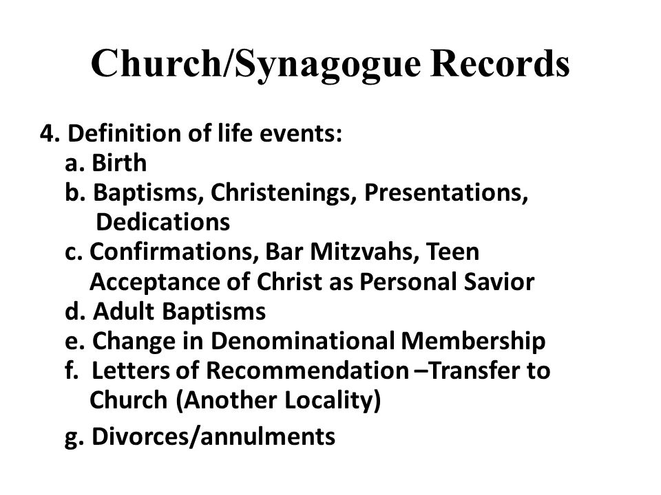 Church/Synagogue Records 4. Definition of life events: a.
