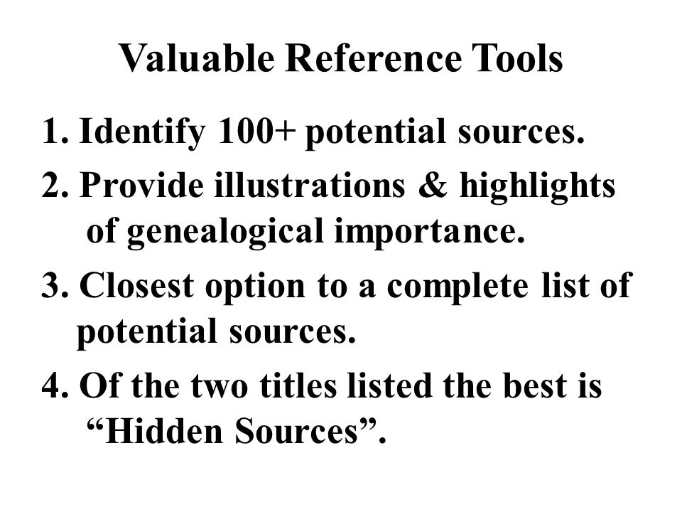 1. Identify 100+ potential sources. 2.