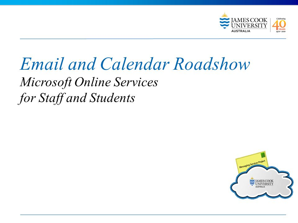 Email and Calendar Roadshow Microsoft Online Services for Staff and Students