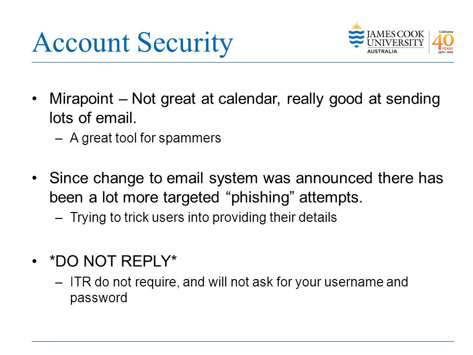 Account Security Mirapoint – Not great at calendar, really good at sending lots of email.