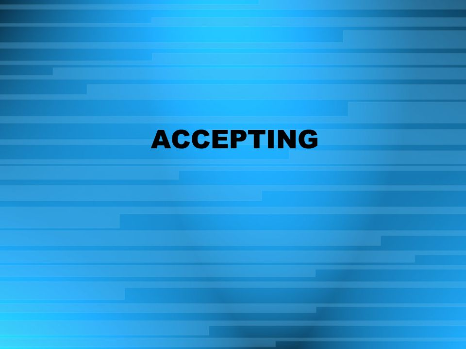ACCEPTING
