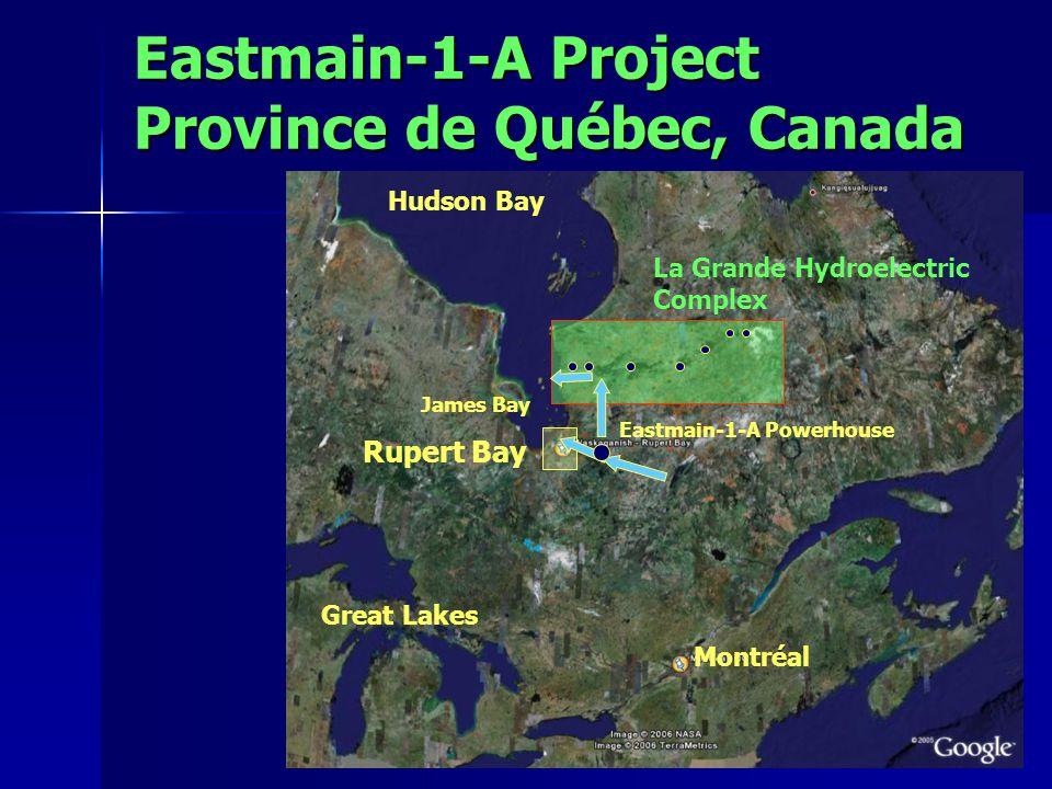Eastmain-1-A Project Province de Québec, Canada Montréal Hudson Bay James Bay Great Lakes Rupert Bay La Grande Hydroelectric Complex Eastmain-1-A Powerhouse