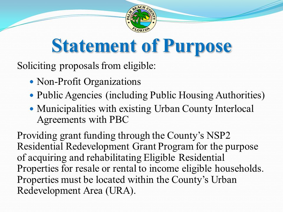 Statement of Purpose Soliciting proposals from eligible: Non-Profit Organizations Public Agencies (including Public Housing Authorities) Municipalitie