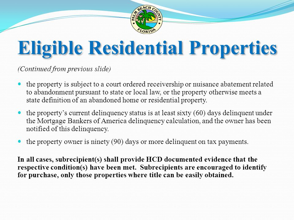 (Continued from previous slide) the property is subject to a court ordered receivership or nuisance abatement related to abandonment pursuant to state