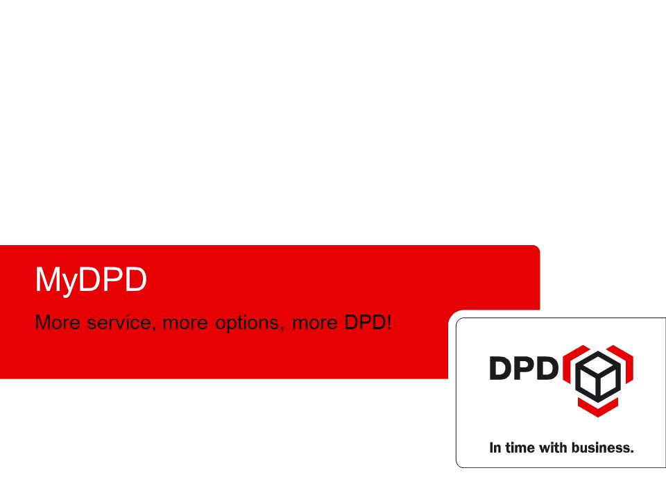 MyDPD More service, more options, more DPD!
