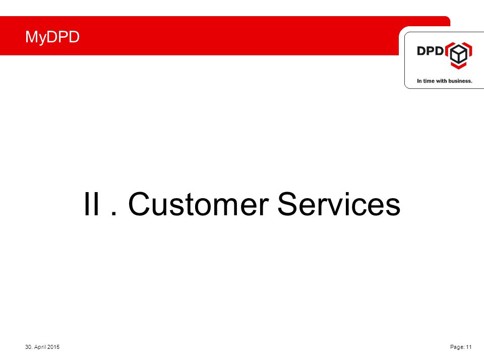 MyDPD 30. April 2015 Page: 11 II. Customer Services