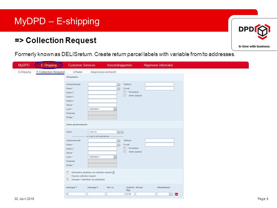 MyDPD – E-shipping => Collection Request 30. April 2015 Page: 8 Formerly known as DELISreturn.