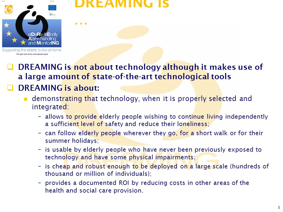 5  DREAMING is not about technology although it makes use of a large amount of state-of-the-art technological tools  DREAMING is about: demonstratin